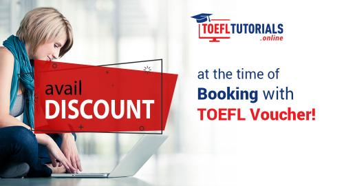 Apr 16th – Aug 14th – Avail Discount at the time of Booking with TOEFL Voucher!